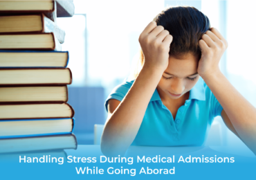 Handling Stress during Medical /MBBS admissions abroad